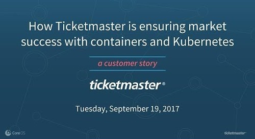 How Ticketmaster is Ensuring Market Success with Containers and Kubernetes
