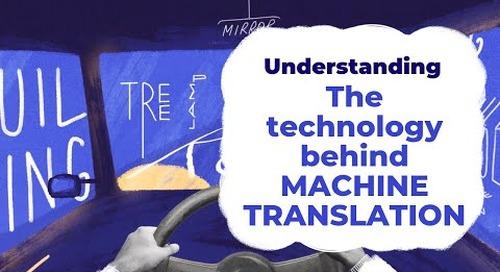 The Technology Behind Machine Translation | Understanding with Unbabel