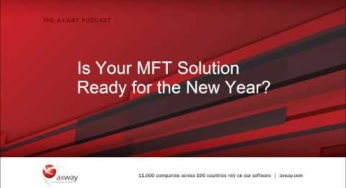 Is Your MFT Solution Ready for the New Year? (AUDIO ONLY)