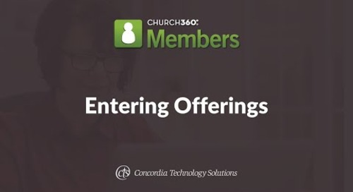 Church360° Members Training Webinars—Session 3: Entering Offerings