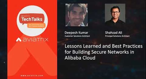 TechTalk | Lessons Learned and Best Practices for Building Secure Networks in Alibaba Cloud
