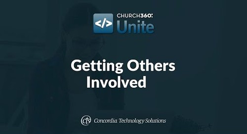 Church360° Unite Training Webinars—Session 3: Getting Others Involved
