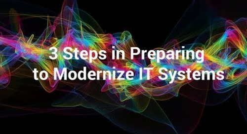 3 Steps in Preparing to Modernize IT Systems