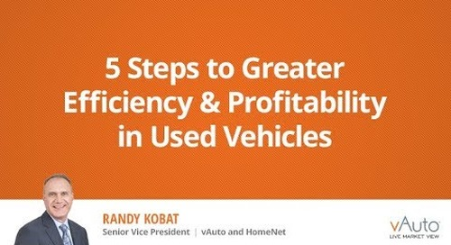 5 Steps to Greater Efficiency & Profitability in Used Vehicles