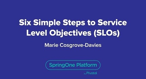 Six Simple Steps to Service Level Objectives (SLOs)