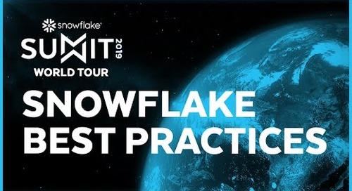 SUMMIT 2019 Snowflake Best Practices