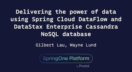 Delivering the Power of Data Using Spring Cloud Data Flow - Gilbert Lau, Wayne Lund