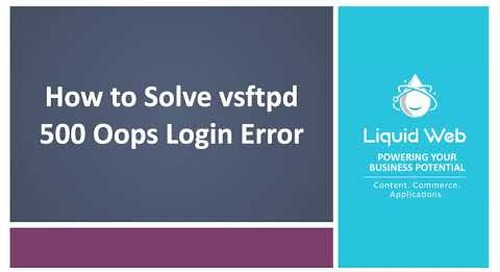 How to Solve the VSFTPD 500 OOPS Error