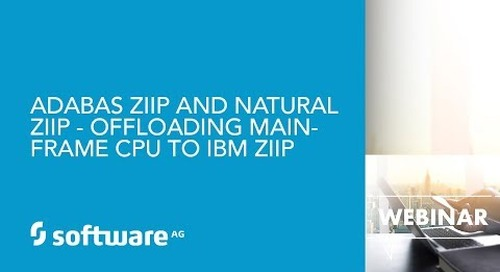 Adabas zIIP and Natural zIIP - Offloading Mainframe CPU to IBM zIIP