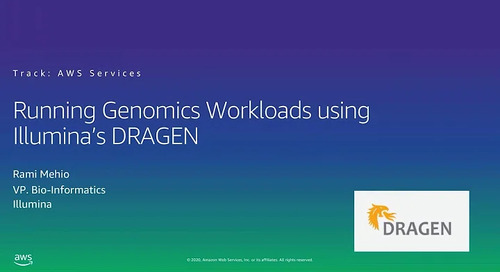 Webinar: Running genomics workloads with Illumina's DRAGEN on AWS
