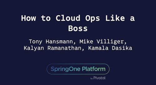 How to Cloud Ops Like a Boss - Kalyan Ramanathan, Sumo Logic, Mike Villiger, Dynatrace & Tony Hansmann, Kamala Dasika, Pivotal