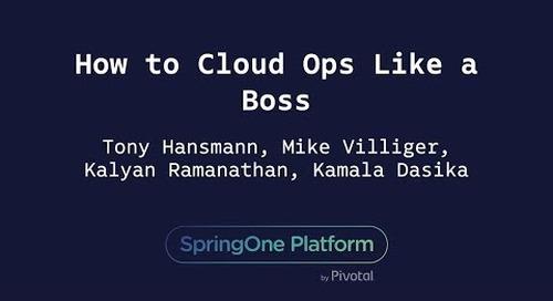 How to Cloud Ops Like a Boss - Tony Hansmann, Mike Villiger, Kalyan Ramanathan, Kamala Dasika