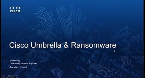 Cisco Umbrella  - Ransomware Webinar with Rob Gregg