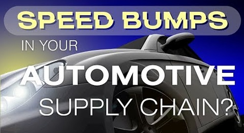 [Webinar] Speed Bumps in Your Automotive Supply Chain?