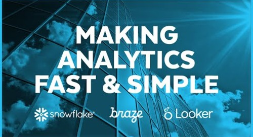 Braze - Fast and Simple Analytics with Snowflake and Looker