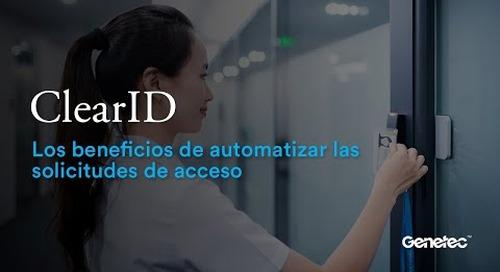 ClearID: los beneficios de automatizar las solicitudes de acceso