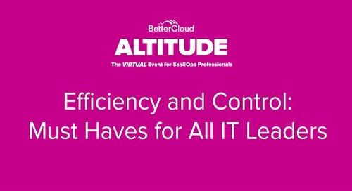 [ALTITUDE20 Customer Spotlight] Efficiency and Control: Must Haves for All IT Leaders