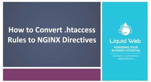 How to Convert .htaccess Rules to NGINX Directives