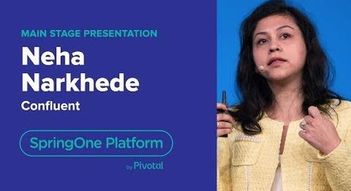 Neha Narkhede, CTO, Confluent: Apache Kafka Streaming Platform Explained—SpringOne Platform 2018