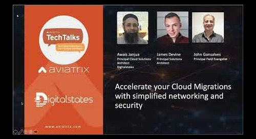 TechTalk | Accelerate your cloud migrations with simplified networking and security