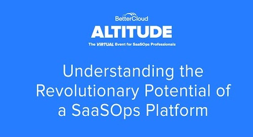 [ALTITUDE20 Product Session]  Understanding the Revolutionary Potential of a SaaSOps Platform
