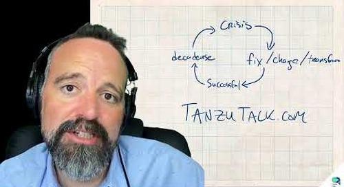 Tanzu Talk: Escaping the Decadence Vortex