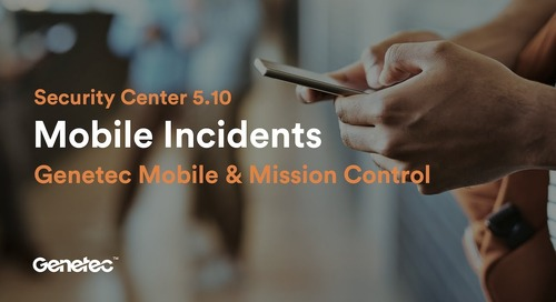 Mobile incidents with Genetec Mobile and Mission Control