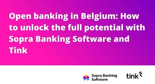 Open banking in Belgium: How to unlock the full potential with Sopra Banking Software and Tink