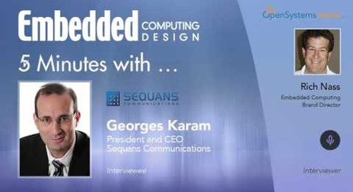 Five Minutes With...Georges Karam, President and CEO, Sequans Communications