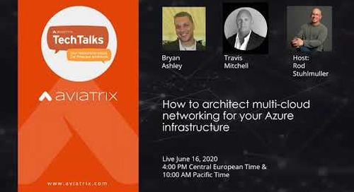 TechTalk | How to architect multi-cloud networking for your Azure infrastructure