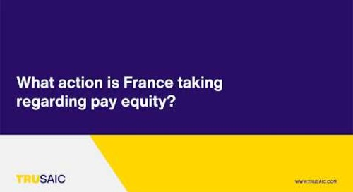 What action is France taking regarding pay equity? - Trusaic Webinar