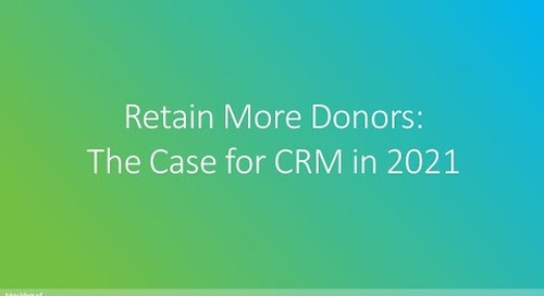 Retain More Donors: The Case for CRM in 2021
