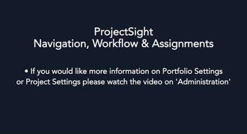 ProjectSight - Navigation, Workflow & Assignments