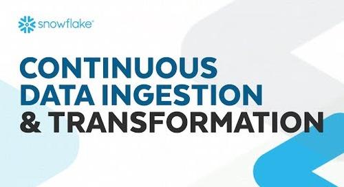 Webinar: Continuous Data Ingesting & Transformation