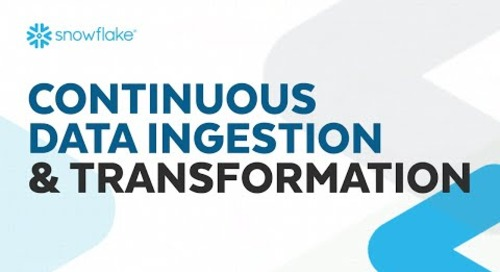 Webinar: Continuous Data Ingesting & Transformation