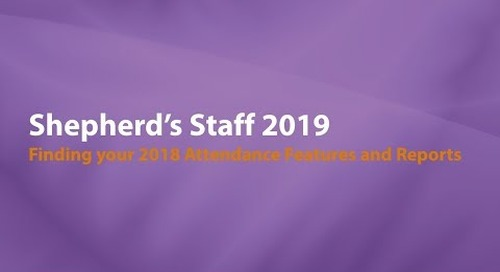 Introducing Shepherd's Staff 2019: Finding your 2018 Attendance Features and Reports