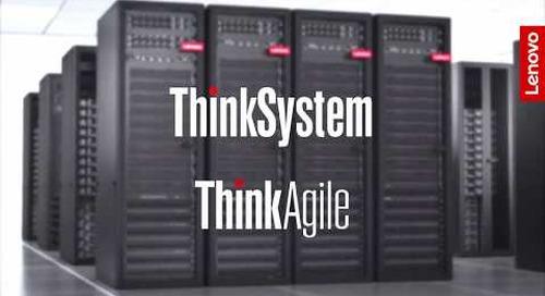 Lenovo ThinkSystem and ThinkAgile Data Center Solutions