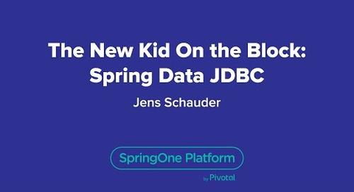The New Kid on the Block: Spring Data JDBC