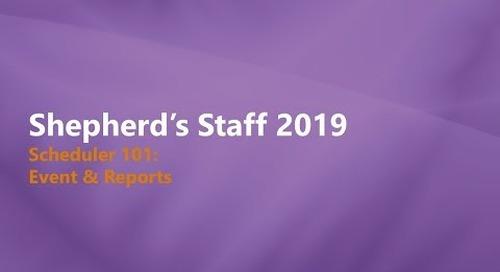 Shepherd's Staff - Scheduler 101: Events & Reports