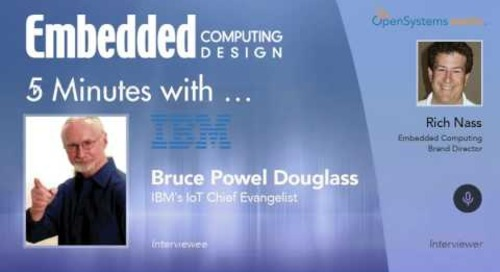 Five Minutes With…Bruce Powel Douglass, IBM's IoT Chief Evangelist