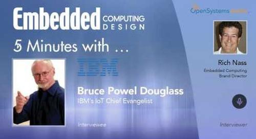 Five Minutes With…Bruce Powel Douglass, IBM's IoT Chief Evangelist