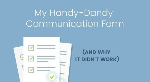 My Handy-Dandy Communication Form (and Why it Didn't Work)