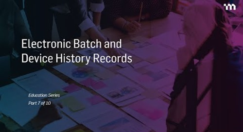 Episode 7: Documentation – Batch and Design History Records