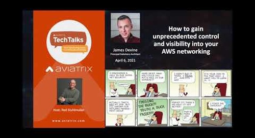 TechTalk: How to gain unprecedented control and visibility into your AWS networking