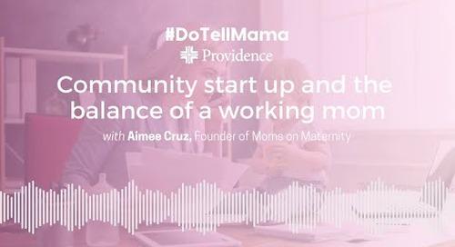 #DoTellMama: Community Start Up and Balance of the Working Mom