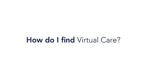 How do I find Virtual Care?