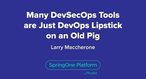 Many DevSecOps Tools are Just DevOps Lipstick on an Old Pig