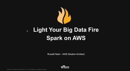 Light your big data fire: Apache Spark on AWS