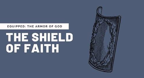 The Shield of Faith with Chris Kennedy