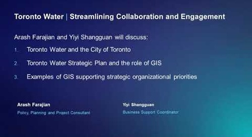 Using GIS to Streamline Collaboration with Key Stakeholders at Toronto Water